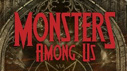 Monsters Among Us Series