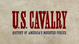 The U.S. Cavalry: History of America's Mounted Forces