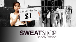 Sweatshop: Deadly Fashion - Fashion Bloggers Spend Time as Garment Workers in Cambodia