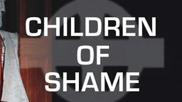 Children of Shame - The Fate of 20th Century Irish Children Born Out of Wedlock