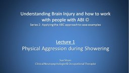 Understanding Brain Injury & How to Work with People with ABI - Series 2