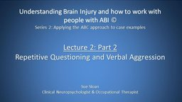 Series 2, Lecture 2: Part 2 Repetitive Questioning and Verbal Aggression