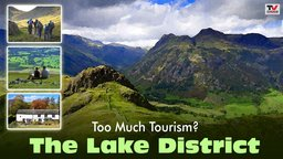 Too Much Tourism? The Lake District - Encouraging Tourists Without Spoiling Natural Beauty