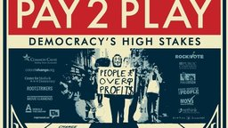 Pay 2 Play - Democracy's High Stakes