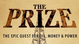 The Prize - Oil, Money and Power - The History of the Oil Industry