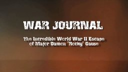 "War Journal - The Incredible World War II Escape of Major Damon ""Rocky"" Gause"