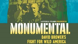 Monumental - David Brower's Fights to Save the American Wilderness