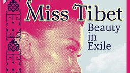 Miss Tibet: Beauty in Exile - A Tibetan Teenager Participates in a Western Style Beauty Pageant