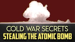 Cold War Secrets - The Female Soviet Spy Who Stole American Atomic Bomb Secrets
