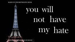 You Will Not Have My Hate - A Man Rebuilds His Life After a Terrorist Attack