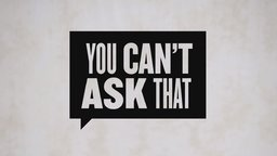 You Can't Ask That: Series 2