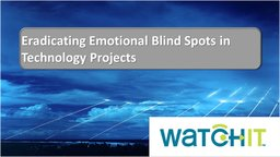 Eradicating Emotional Blind Spots in Technology Projects - Personal Barriers in Technology