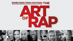 Something from Nothing: The Art of Rap - Tracing the Rise and Global Influence of Hip-Hop