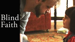 Blind Faith - A Story of Blindness, Trust, & Family