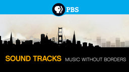 Sound Tracks: Music Without Borders - Music Around the Globe