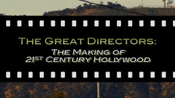 The Great Directors - The Making of 21st Century Hollywood
