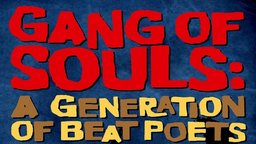 Gang of Souls: A Generation of Beat Poets - Exploring the Influence of the Beat Generation's Most Influential Voices