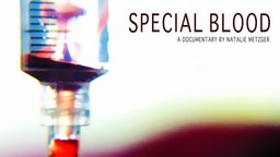 Special Blood - The Struggles of Rare Disease Patients