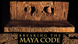 Breaking the Maya Code - Discovering Remnants of the Mayans