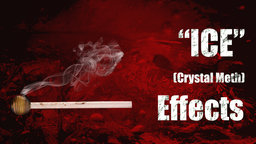 """ICE"" (Crystal Meth) Effects - Methamphetamines Side-Effects"