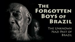 The Forgotten Boys of Brazil (Menino 23) - A History of Nazis in Brazil
