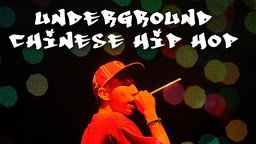 Underground Chinese Hip-Hop - The Rap Pioneers of China