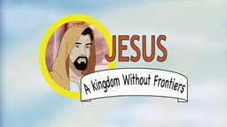 Jesus, A Kingdom Without Frontiers