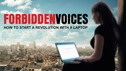 Forbidden Voices - How to Start a Revolution with a Laptop