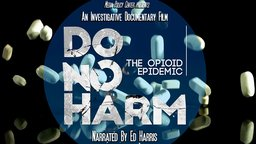 Do No Harm: The Opioid Epidemic - A Hard Look at Opioid Addiction