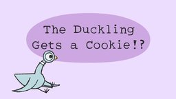 Duckling Gets a Cookie!?