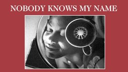 Nobody Knows My Name - Women and Hip Hop