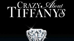 Crazy About Tiffany's - An Inside Look at the Most Iconic Jeweler in the World