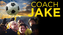 Coach Jake - The Coach who Built An Unstoppable Team