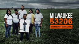Milwaukee 53206 - America's Mass Incarceration Crisis