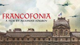 Francofonia - A History of the Louvre During World War II