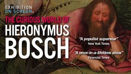 Exhibition On Screen: The Curious World Of Hieronymous Bosch - The Curious World Of Hieronymous Bosch