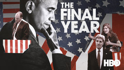The Final Year - Following President Obama's Foreign Policy Team During His Last Year in Office