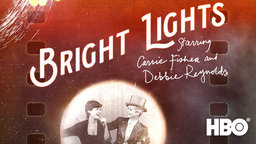 Bright Lights: Starring Carrie Fisher and Debbie Reynolds - Two Film Icons Share Memories of Their Lives in the Spotlight