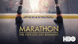 Marathon: The Patriots' Day Bombing - The 2013 Boston Marathon Terrorist Bombing and Aftermath