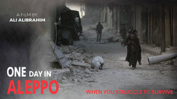 One Day in Aleppo - Struggling to Survive in Syria
