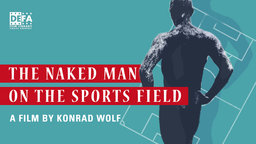The Naked Man on the Sports Field - Der nackte Mann auf dem Sportplatz