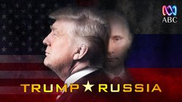 Four Corners - Trump Russia