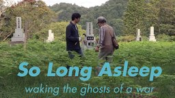 So Long Asleep - Honoring Korean Men Killed in the Asia-Pacific War