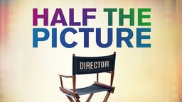 Half The Picture (Abridged Version) - Female Directors Speak Out