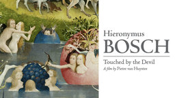 Hieronymus Bosch: Touched by the Devil - Secrets of a Renaissance Painter