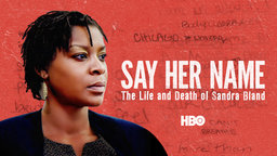 Say Her Name - The Life and Death of Sandra Bland