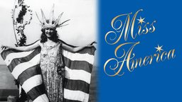 Miss America - A History of America's Oldest Beauty Contest