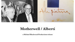Motherwell/Alberti - A Painter and Poet Inspire Each Other