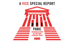 Panic: The Untold Story of the 2008 Financial Crisis - A Vice Special Report