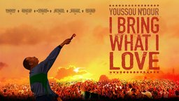Youssou N'dour: I Bring What I Love - The Life and Music of a Senegalese Pop Star